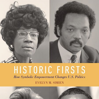 Historic Firsts: How Symbolic Empowerment Changes U.S. Polit