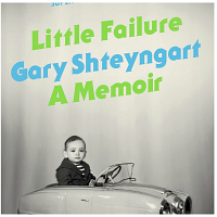 Little Failure, A Memoir by Gary Shteyngart