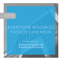 Riverstone Resources & Faculty Luncheon