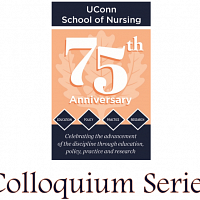 UConn School of Nursing Colloquium Series in Stamford