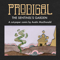 Exhibition Opening - Prodigal - The Sentinel's Garden