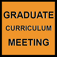 Graduate Curriculum Meeting