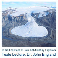 Teale Lecture: Dr. John England, University of Alberta