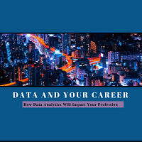 School of Business, Data and Your Career- How Data Analytics Wil