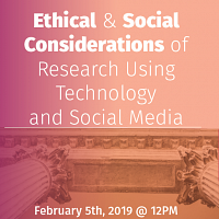Ethical & Social Considerations of Research Using Technology and Social Media