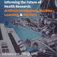 Informing the Future of Health Research: Artificial Intelligence, Machine Learning, and Big Data