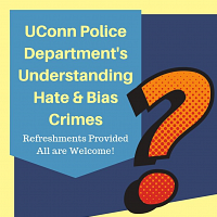 Uconn Police Department's Understanding Hate & Bias Crimes