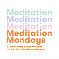 Meditation Mondays in the Galleries