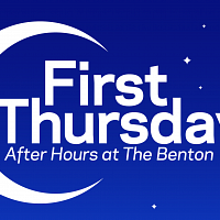 FIRST THURSDAY AT THE BENTON