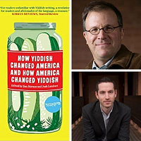 """How Yiddish Changed America and America Changed Yiddish"" with Ilan Stavans and Josh Lambert"