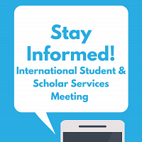 Stay Informed! International Student & Scholar Meeting