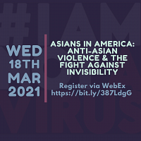 Asians in America: Anti-Asian Violence & the Fight Against Invisibility